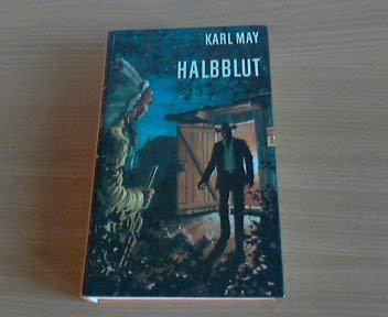 9783780203380: Halbblut: Reiseerzählung (His Karl-May-Bestseller) (German Edition)