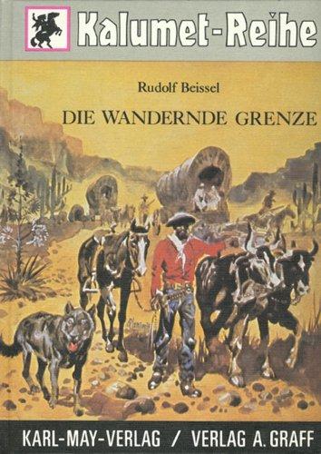 Die wandernde Grenze: Grundriss der Geschichte des: Rudolf Beissel