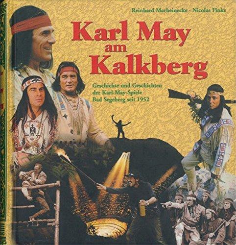 9783780230089: Karl May am Kalkberg: Geschichte und Geschichten der Karl-May-Spiele Bad Segeberg seit 1952