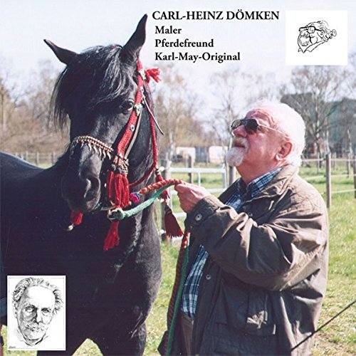 9783780230737: Carl-Heinz Dömken: Maler, Pferdefreund, Karl-May-Original