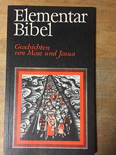 9783780602473: Elementarbibel, Kt, Tl.2 : Geschichten von Mose und Josua