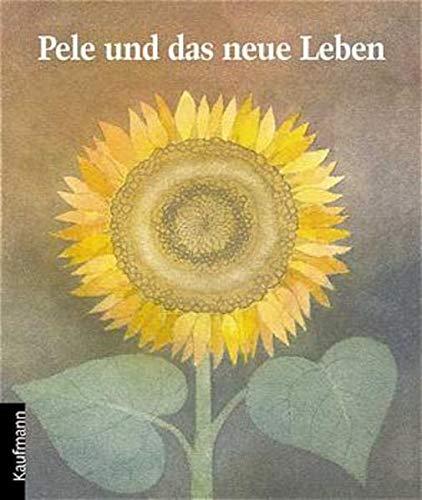 9783780604156: Pele und das neue Leben: Eine Geschichte von Tod und Leben