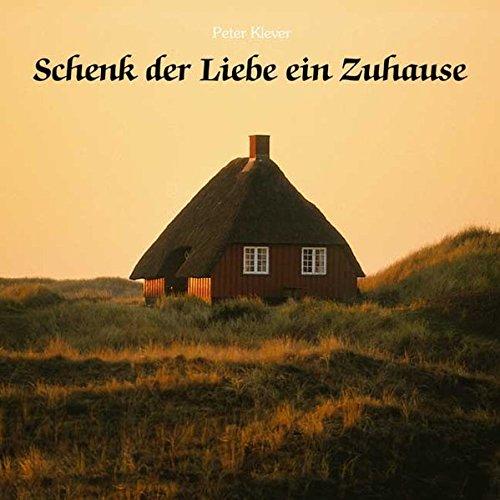 9783780607287: Schenk der Liebe ein Zuhause.