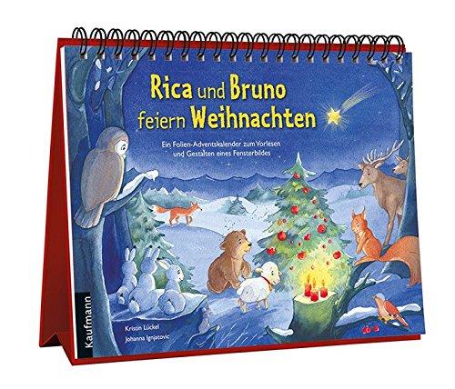 9783780608826: Rica und Bruno feiern Weihnachten: Ein Folien-Adventskalender zum Vorlesen und Gestalten eines Fensterbildes