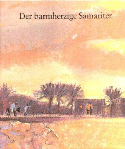 Der barmherzige Samariter. ein Bilderbuch. Textübertragung von Regina Schindler.: Iguchi, ...
