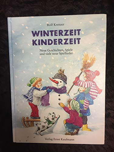 9783780623119: Winterzeit, Kinderzeit. Neue Geschichten, Spiele und viele Spiellieder. Buch
