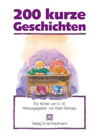 9783780625038: 200 kurze Geschichten. Für Kinder von 5-10