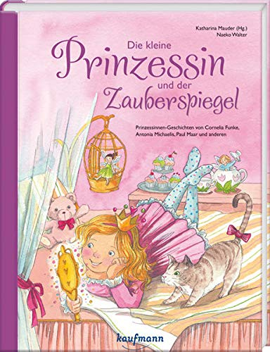 9783780628800: Die kleine Prinzessin und der Zauberspiegel: Prinzessinnengeschichten von Cornelia Funke, Michael Ende, Paul Maar und anderen