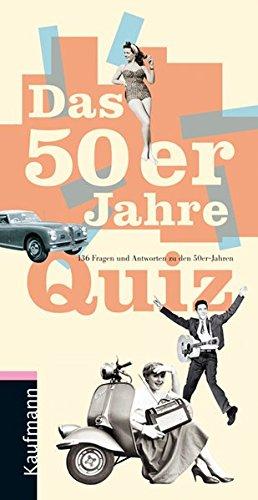 9783780630438: Das 50er Jahre Quiz. 136 Fragen und Antworten