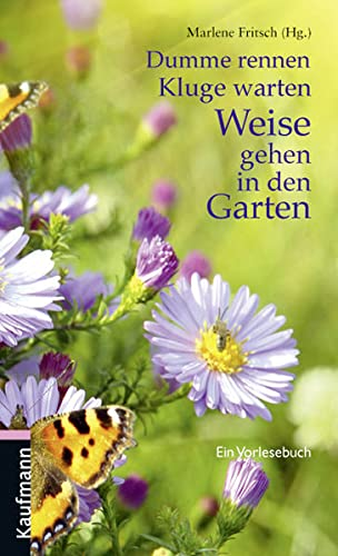 9783780631275: Dumme rennen, Kluge warten, Weise gehen in den Garten: Ein Vorlesebuch