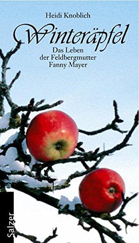 Winteräpfel. Aus dem Leben der Feldbergmutter Fanny: Knoblich,Heidi