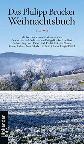 9783780682321: Das Philipp Brucker Weihnachtsbuch. Mit hochdeutschen und alemannischen Geschichten und Gedichten