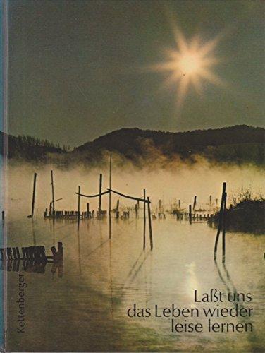 9783781101005: Laßt uns das Leben wieder leise lernen by Kettenberger, Oswald. [Edizione Tedesca]