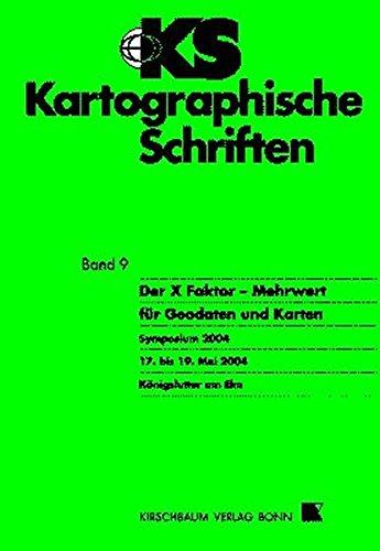 9783781216037: Der X Faktor - Mehrwert für Geodaten und Karten: Symposium 2004, 17. bis 19. Mai 2004 - Königlutter am Elm