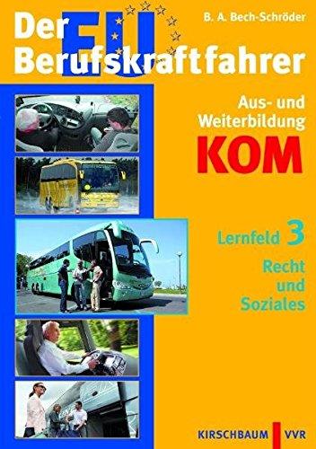 9783781217232: Der EU-Berufskraftfahrer - Lehrbuch f�r die Aus- und Weiterbildung: Lernfeld 3: Recht und Soziales