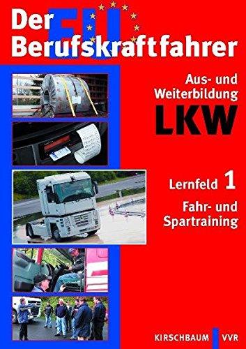 9783781217317: Der EU Berufskraftfahrer - Aus- und Weiterbildung LKW: Lernfeld 1: Fahr- und Spartraining