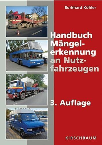 Handbuch Mängelerkennung an Nutzfahrzeugen: Burkhard Köhler