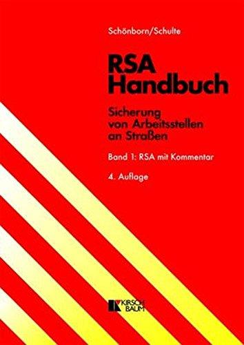 RSA Handbuch - Sicherung von Arbeitsstellen an Straßen: Hans D. Schönborn