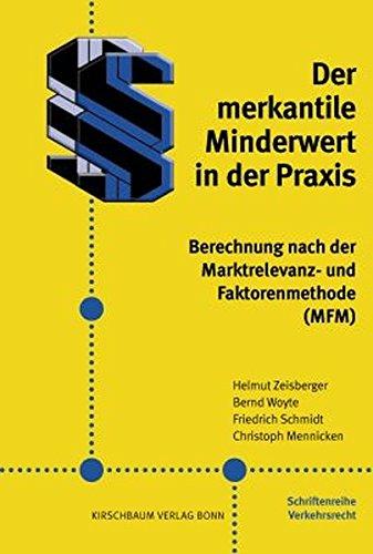 9783781218048: Der merkantile Minderwert in der Praxis: Berechnung nach der Marktrelevanz- und Faktorenmethode (MFM)