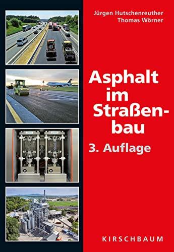 Asphalt im Straenbau: Jurgen Hutschenreuther, Thomas Worner