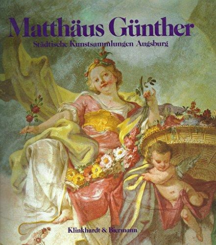 9783781402768: Matthäus Günther. Gemälde - Entwürfe - Zeichnungen - Druckgraphik
