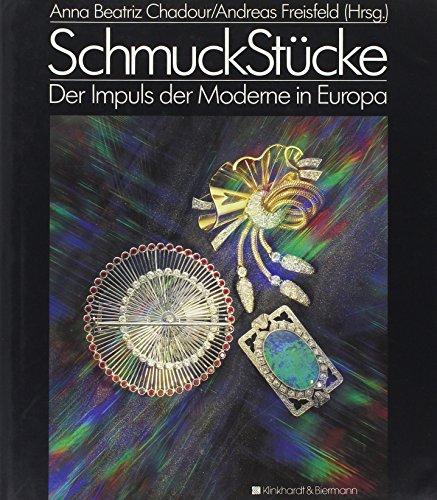 Schmuckstücke. Der Impuls der Moderne in Europa: anna-beatriz-chadour-sampson-andreas-freisfeld