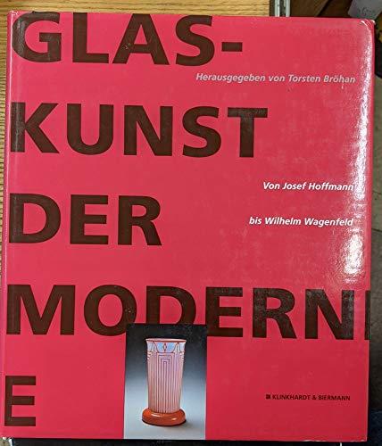 9783781403130: Glaskunst der Moderne: Von Josef Hoffmann bis Wilhelm Wagenfeld (German Edition)