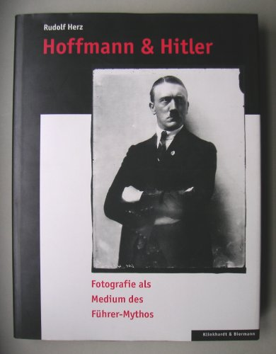 9783781403611: Hoffmann & Hitler: Fotografie als Medium des Führer-Mythos (German Edition)