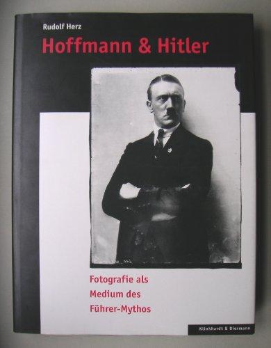9783781403611: Hoffmann & Hitler. Fotografie als Medium des F�hrer-Mythos. M�nchen, M�nchner Stadtmuseum, 1994. 375 S. Mit zahlr. Abb. 4�. Illustr. OBrosch.