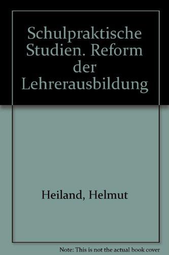 9783781501980: Schulpraktische Studien. Reform der Lehrerausbildung