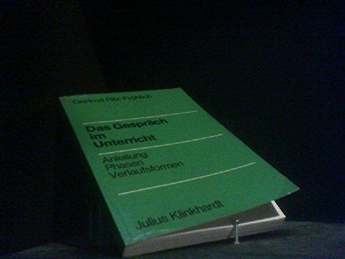 9783781503137: Das Gespr�ch im Unterricht. Anleitung - Phasen - Verlaufsformen.