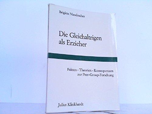 9783781503328: Die Gleichaltrigen als Erzieher: Fakten, Theorien, Konsequenzen zur Peer-Group-Forschung (German Edition)
