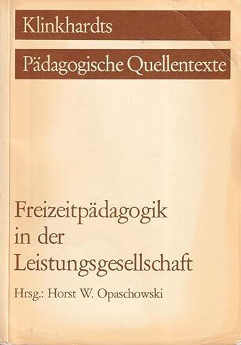 9783781503342: Freizeitpädagogik in der Leistungsgesellschaft (Klinkhardts pädagogische Quellentexte) (German Edition)