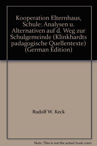 Kooperation Elternhaus - Schule. Analysen und Alternativen: Leder, Gottfried, Lohrenz,