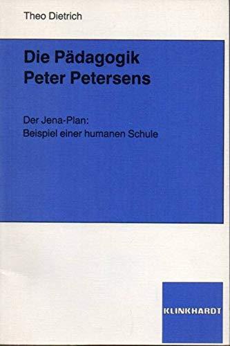 9783781506794: Die Pädagogik Peter Petersens. Der Jena-Plan: Beispiel einer humanen Schule