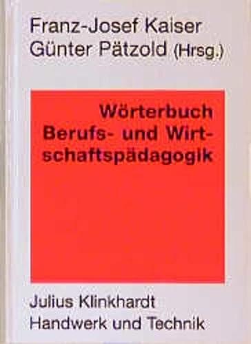 9783781509122: W�rterbuch Berufs- und Wirtschaftsp�dagogik.