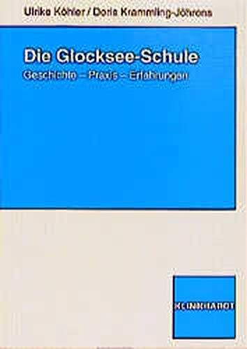 9783781510982: Die Glocksee-Schule: Geschichte, Praxis, Erfahrungen