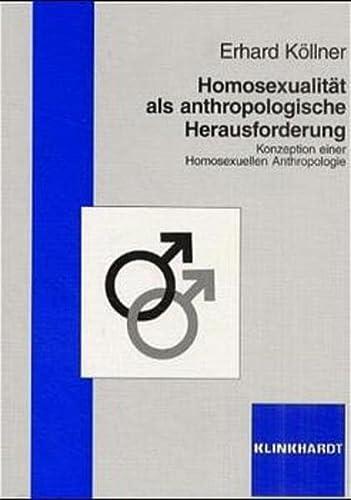9783781511385: Homosexualit�t als anthropologische Herausforderung: Konzeption einer Homosexuellen Anthropologie