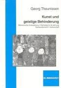 9783781512016: Kunst und geistige Behinderung: Bildnerische Entwicklung - Ästhetische Erziehung - Kunstunterricht - Kulturarbeit