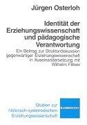 9783781512481: Identität der Erziehungswissenschaft und pädagogische Verantwortung. Ein Beitrag zur Strukturdiskussion gegenwärtiger Erziehungswissenschaft in Auseinandersetzung mit Wilhelm Flitner.