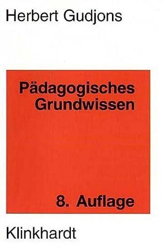 9783781512849: Pädagogisches Grundwissen: Überblick-Kompendium-Studienbuch