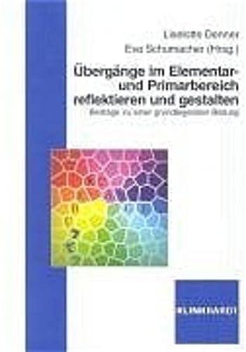 9783781513044: Übergänge im Elementar- und Primarbereich reflektieren und gestalten: Beiträge zu einer grundlegenden Bildung