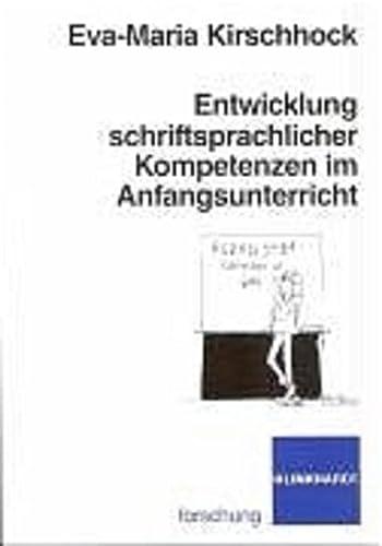 9783781513433: Entwicklung schriftsprachlicher Kompetenzen im Anfangsunterricht