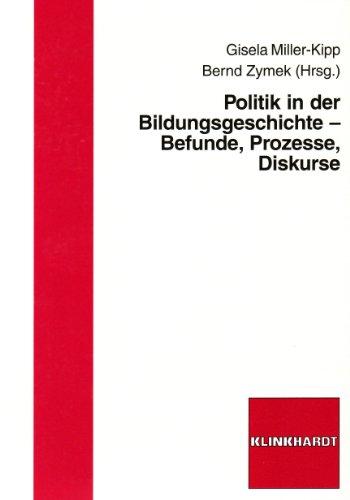 9783781514867: Politik in der Bildungsgeschichte: Befunde, Prozesse, Diskurse