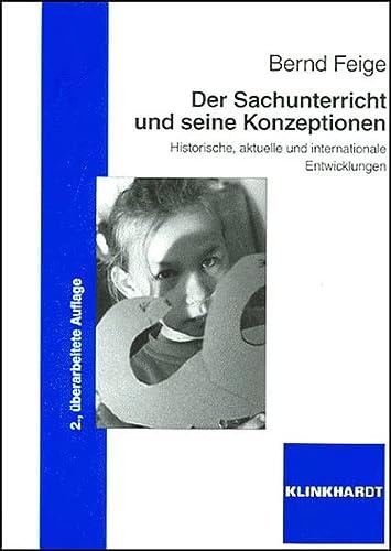 9783781515277: Der Sachunterricht und seine Konzeptionen: Historische, aktuelle und internationale Entwicklungen