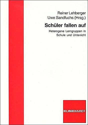 9783781515994: Sch�ler fallen auf: Heterogene Lerngruppen in Schule und Unterricht