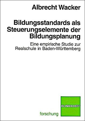 9783781516182: Bildungsstandards als Steuerungsinstrumente der Bildungsplanung: Eine empirische Studie zur Realschule in Baden-Württemberg