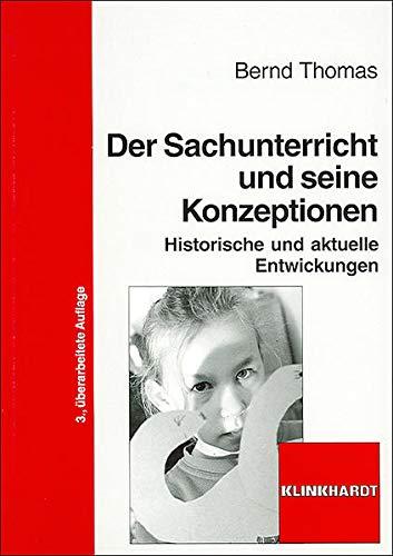 9783781517172: Der Sachunterricht und seine Konzptionen: Historische und internationale Entwicklungen