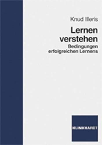 Lernen verstehen: Bedingungen erfolgreichen Lernens: Knud Illeris