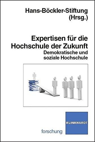 9783781518407: Expertisen für die Hochschule der Zukunft: Demokratische und soziale Hochschule